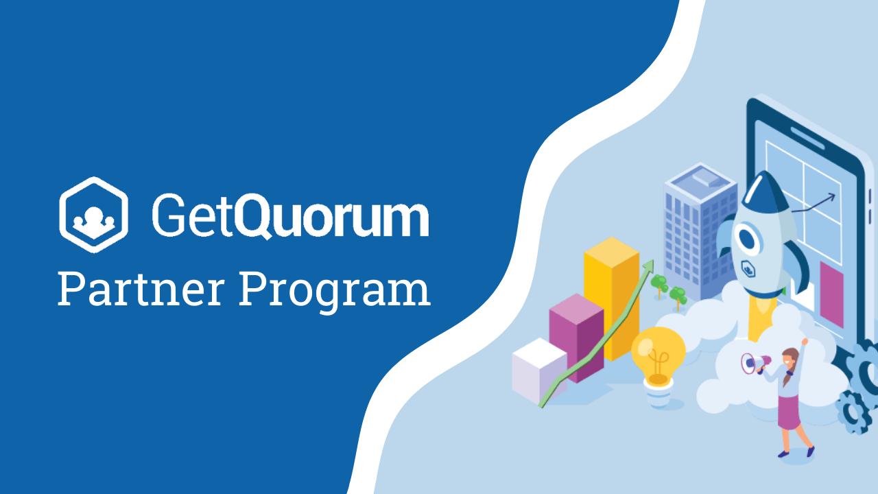 Introducing the GetQuorum Partner Program