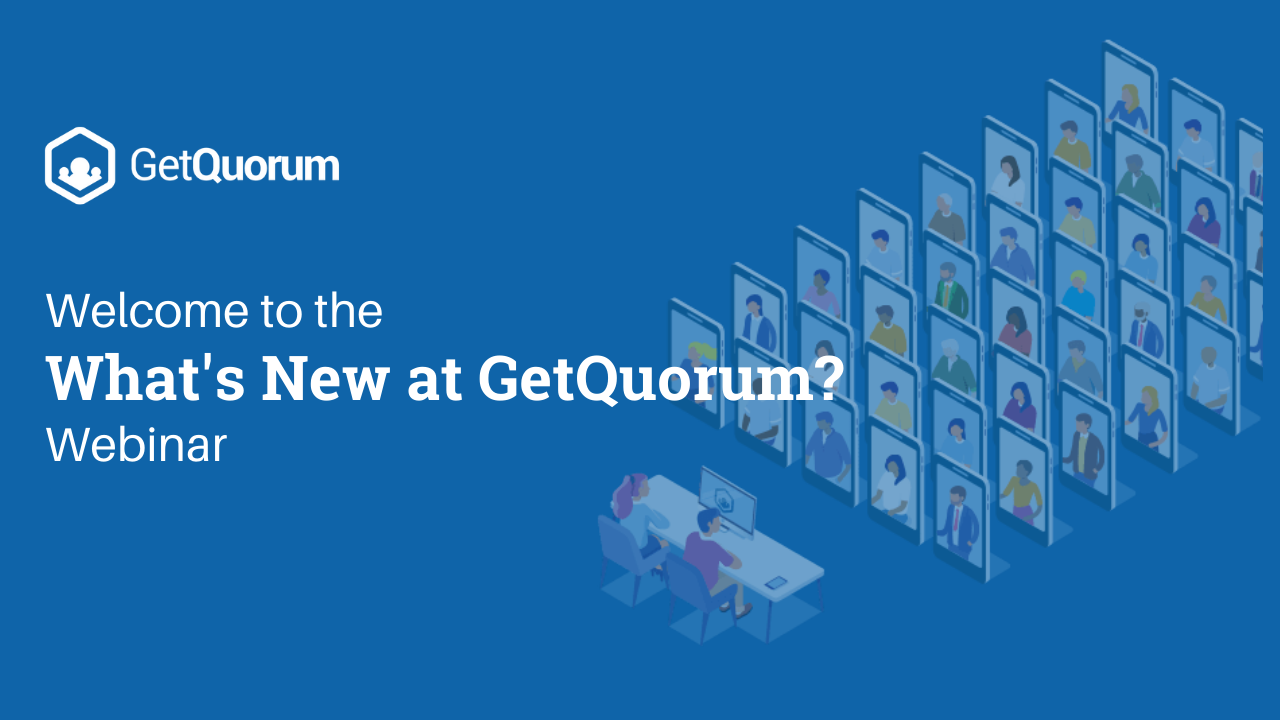 Watch Now: What's New at GetQuorum Webinar